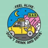 Feel alive, dont drink and drive — Stock Vector
