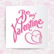 Be mine valentine. Vector card — Vettoriale Stock  #61848597