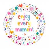 Enjoy Every Moment — Vetor de Stock
