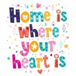 Home is where your heart is — Stock Vector #58904701