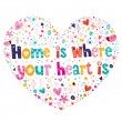 Home is where your heart is — Stock Vector #58904787