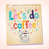 Let's do coffee note paper — Stock Vector