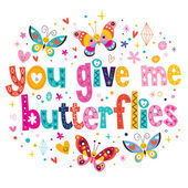 You give me butterflies — Stock Vector