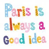 Paris is always a good idea — Stock Vector