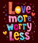 Love more worry less — Stock Vector