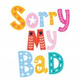 Sorry my bad — Stock Vector