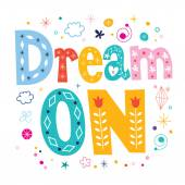Dream on text design — Stock Vector