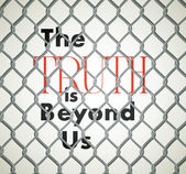 Quote Behind Fence: The Truth is Beyond Us — Stock Vector