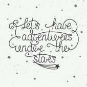 Vector card with hand drawn unique typography design element for greeting cards and posters. Let's have adventures under the stars with little stars on vintage background — Stock Vector