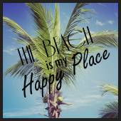 Fun instagram of palm tree with quote - the beach is my happy pl — Foto de Stock
