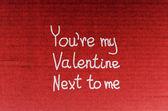 Youre my Valentine Next to me — Stock Photo