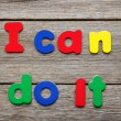 I can do it word made of colorful magnets — Stock Photo #72040125