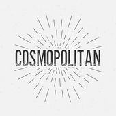 Abstract Creative concept vector design layout with text - cosmopolitan. For web and mobile icon isolated on background, art template, retro element, logos, identity, label, badge, ink, tag, old card. — Vetor de Stock