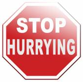 Stop hurrying — Stock Photo