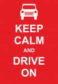 Keep Calm and Drive On — Stock Vector