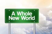 A Whole New World Green Road Sign, business concep — Stock Photo
