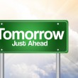 Tomorrow Just Ahead, Green Road Sign, business concep — Stock Photo #65824831