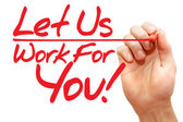 Hand writing Let Us Work For You, business concept — Стоковое фото