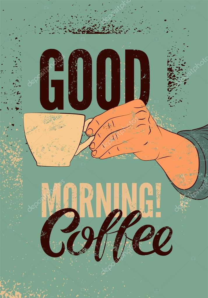 Good Morning Vintage Quotes : Good morning coffee typographic vintage style grunge