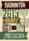 Badminton typographic vintage grunge style poster. Retro vector illustration with rackets and shuttlecock. — Stock Vector