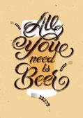 All you need is Beer. Vintage calligraphic grunge beer design. Vector illustration. — Stock Vector