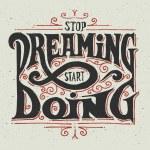 Stop dreaming - start doing — Stock Vector #73350925