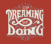Stop dreaming - start doing — Vettoriale Stock