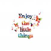 Enjoy the little things inscription — Stock Vector