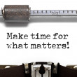 Make Time for What Matters Typewriter — Stock Photo #74878007