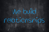 We Build Relationships Concept — Stock Photo
