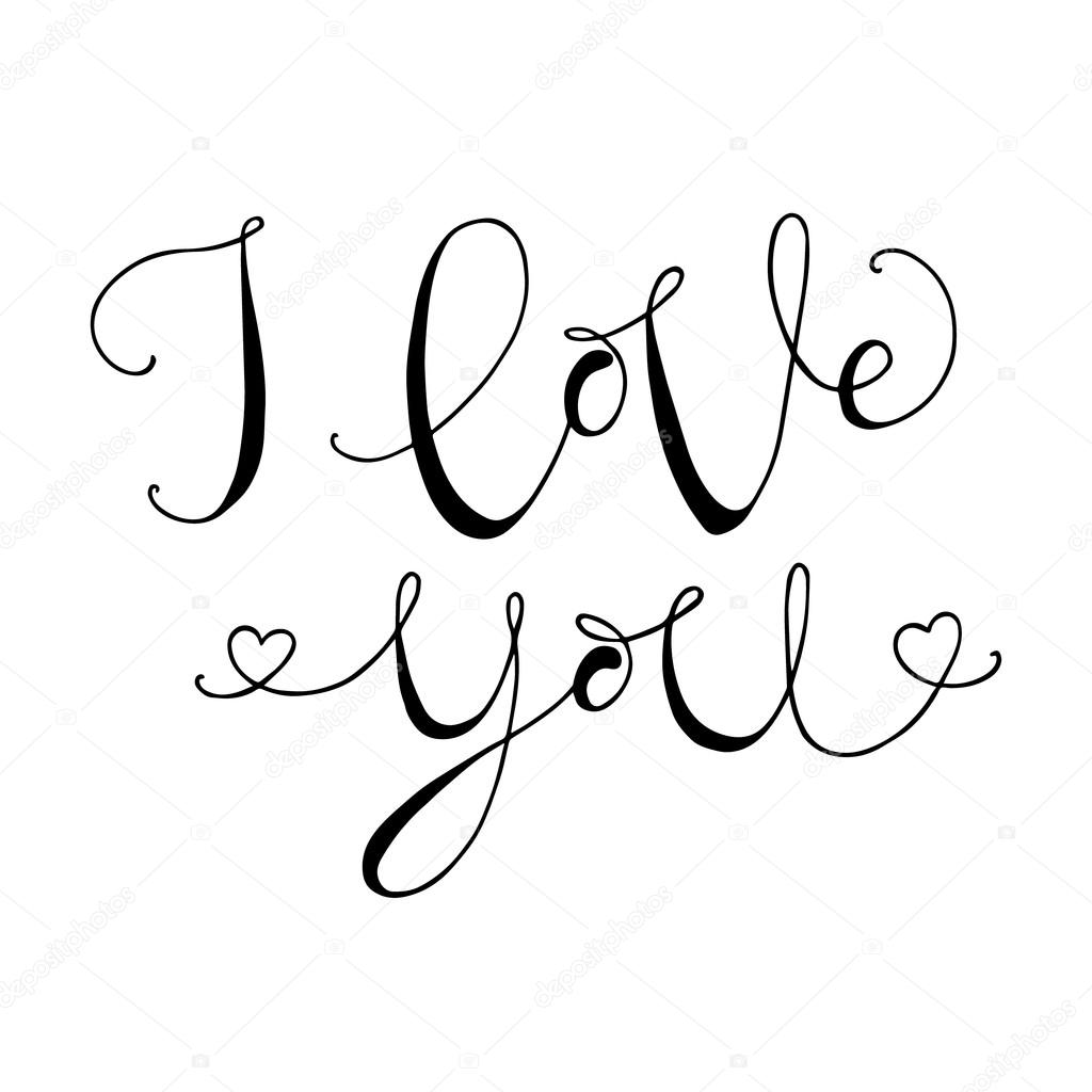 Hand drawn romantic typography poster lovely quote i love you on white background calligraphy