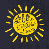 """Sun with hand drawn typography poster. Romantic quote """"Let the s — Stock Vector"""
