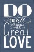 """Romantyczny cytat """"zrobić małe rzeczy z wielkiej miłości"""" — Wektor stockowy"""