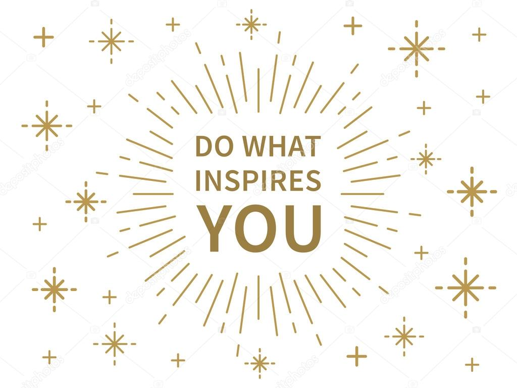 do what inspires you banner stock vector © aleksorel 107648448 do what inspires you banner stock illustration
