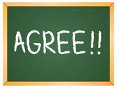 Agree  word written on  green chalkboard