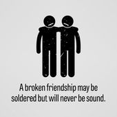 A motivational and inspirational poster representing the proverb sayings A Broken Friendship may be Soldered but will Never be Sound with simple human pictogram
