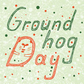 Groundhog Day text Hand Drawn lettering vector ilustration