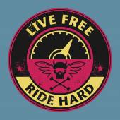 Biker stamp or label with the text Live Free Ride Hard inside vector illustration