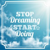 Stop dreaming strat doing phrase on sky background