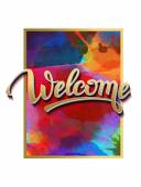 Welcome Sign symbol word welcomeHand lettering calligraphic font  letters and shade Isolated on whiteAbstract watercolor palette of mix color background