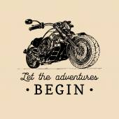 Let the adventures begin Vector typographic poster Vector chopper logo Vector vintage motorbike Retro hand sketched motorcycle illustration Vector vintage biker logo Custom motorcycle logo