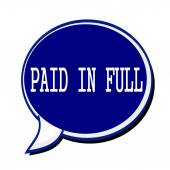 Paid in full white stamp text on blueblack Speech Bubble