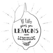 Motivation quote Vector illustration with hand-drawn words If life gives you lemons make lemonade poster or postcard Calligraphic  inscription Brush Script Calligraphy