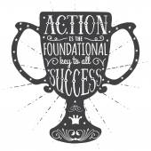 Action is the foundational key to all success Handmade Typographic Art for Poster Print Greeting Card T shirt apparel design hand crafted vector illustration Made in vintage retro style