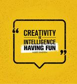 Kreativita je inteligence s zábavné citace