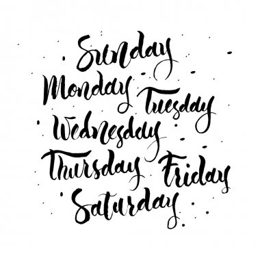 Sunday, Monday, Tuesday, Wednesday,  Thursday, Friday, Saturday