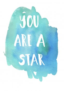You area star phrase  Inspirational motivational quote.
