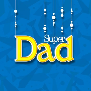Super Dad greeting card for Happy Father's Day.
