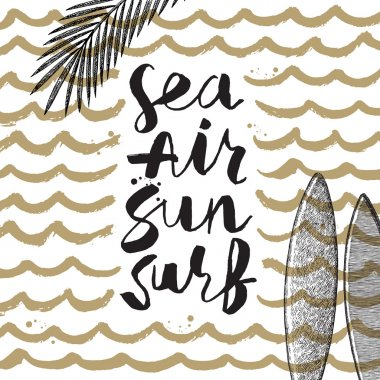 Sea, Air, Sun, Surf - Summer holidays and vacation hand drawn vector illustration. Handwritten calligraphy greeting card.