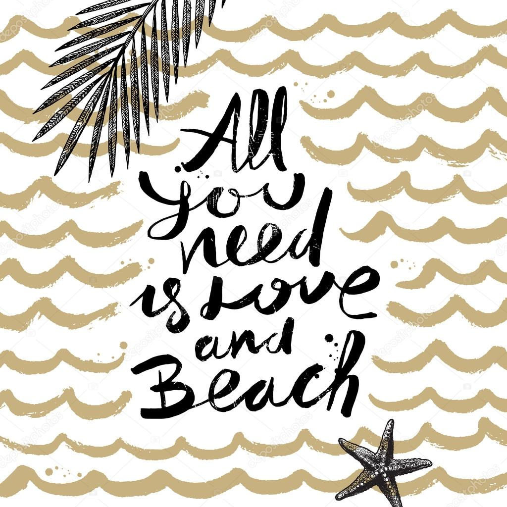 all you need is love and beach summer holidays and vacation hand